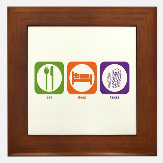 Eat Sleep Taxes Framed Tile