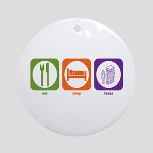 Eat Sleep Taxes Ornament (Round)