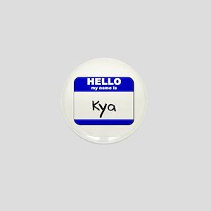 hello my name is kya Mini Button
