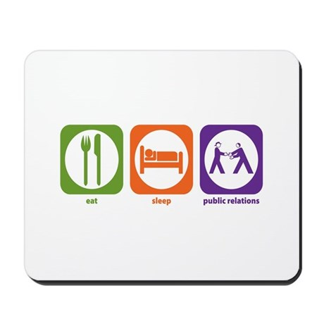 Eat Sleep Public Relations Mousepad