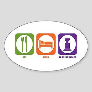 Eat Sleep Public Speaking Oval Sticker