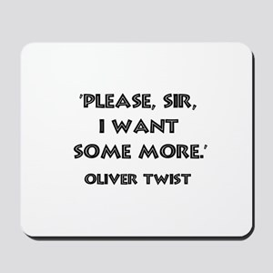 Oliver Twist Quote Mousepad