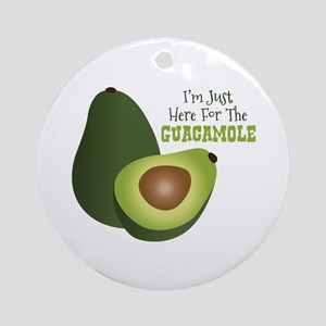 Im Just Here For The GUACAMOLE Ornament (Round)