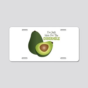 Im Just Here For The GUACAMOLE Aluminum License Pl