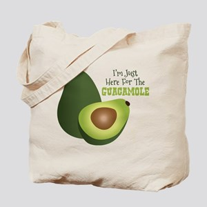 Im Just Here For The GUACAMOLE Tote Bag