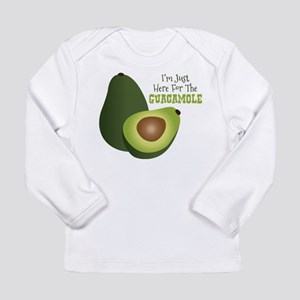 Im Just Here For The GUACAMOLE Long Sleeve T-Shirt