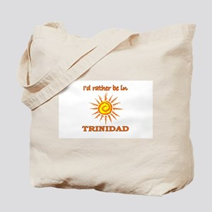 I'd Rather Be In Trinidad Tote Bag