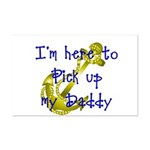 Navy Here to pick up my Daddy (blue)  Mini Poster