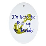 Navy Here to pick up my Daddy (blue) Ornament (Ov