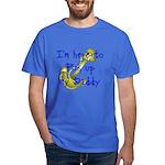 Navy Here to pick up my Daddy (blue) Dark T-Shirt