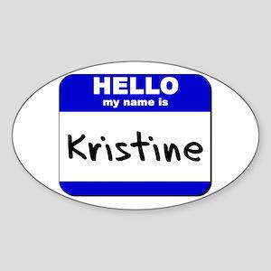 hello my name is kristine Oval Sticker