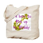 Navy Here to pick up Daddy (pink)  Tote Bag