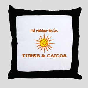 I'd Rather Be In Turks & Caic Throw Pillow