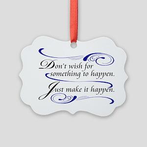 Make It Happen Picture Ornament