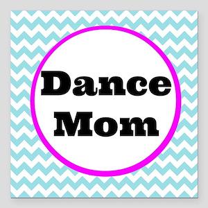 "Dance Mom Car Magnet (bl Square Car Magnet 3"" x 3"""