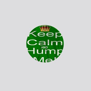 Keep Calm and Hump Me Mini Button