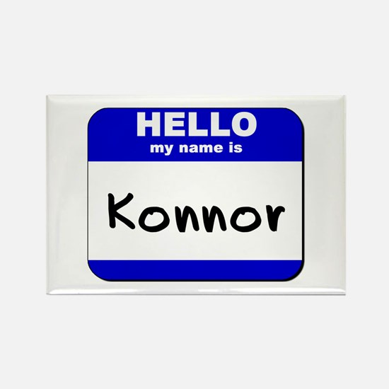 hello my name is konnor Rectangle Magnet