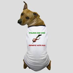 Italians And Wine Improve Wit Dog T-Shirt
