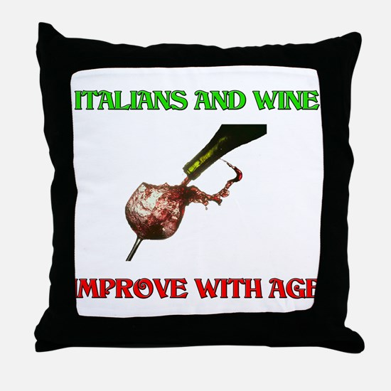 Italians And Wine Improve Wit Throw Pillow
