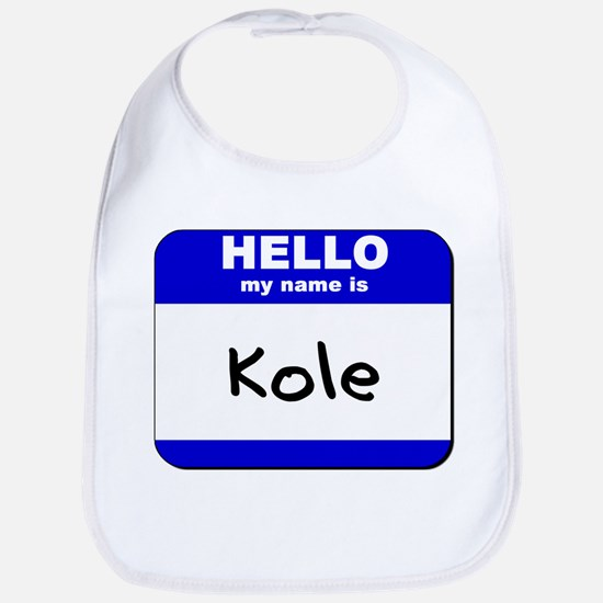 hello my name is kole  Bib