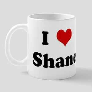 I Love Shane Mug