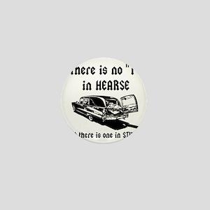 There is no T in HEARSE Mini Button