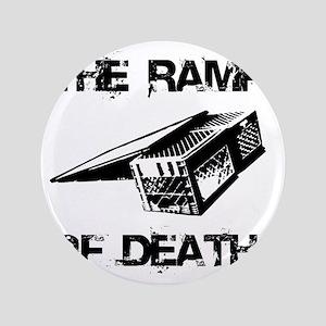 "RAMP OF DEATH 3.5"" Button"