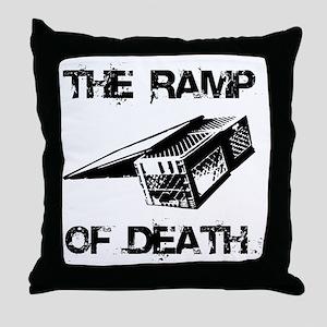 RAMP OF DEATH Throw Pillow