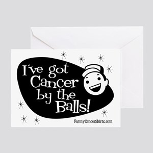 Ive Got Cancer By The Balls Greeting Card
