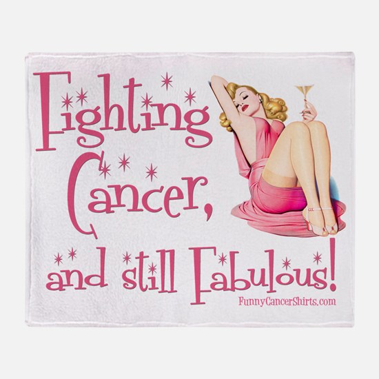 Fighting Cancer and still Fabulous! Throw Blanket