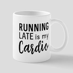 Running late is my cardio Mugs