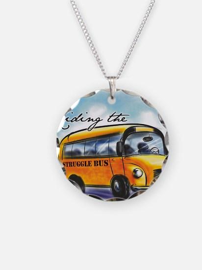 Riding the Struggle Bus Necklace