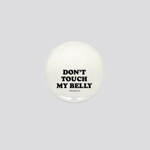 Don't touch my belly / Maternity Mini Button