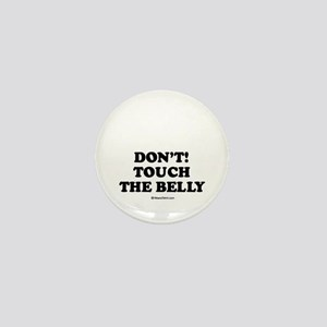 Don't touch the belly / Maternity Mini Button