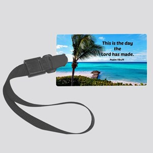 Psalm 118:24, This is the day th Large Luggage Tag