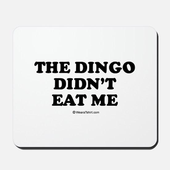 The dingo didn't eat me / Baby Humor Mousepad