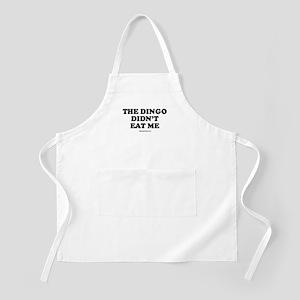 The dingo didn't eat me / Baby Humor BBQ Apron