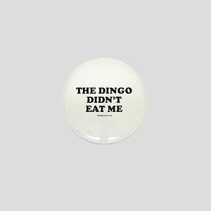 The dingo didn't eat me / Baby Humor Mini Button