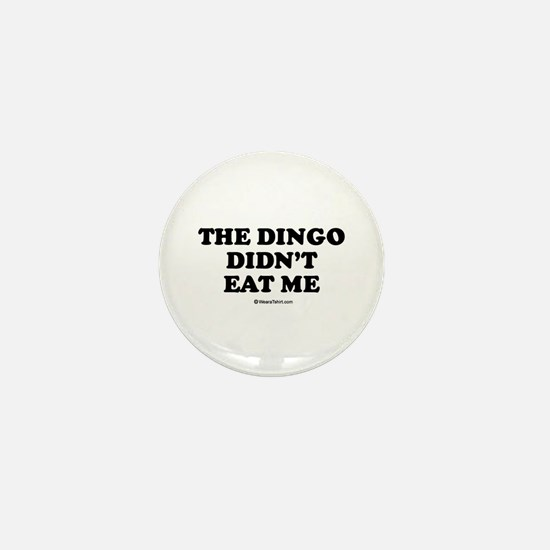 The dingo didn't eat me / Baby Humor Mini Button
