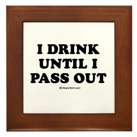 I drink until I pass out / Baby Humor Framed Tile