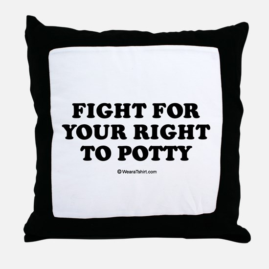 Fight for your right to potty / Baby Humor Throw P