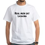 Men eat Lasagna White T-Shirt