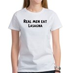 Men eat Lasagna Women's T-Shirt