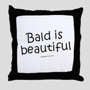 Bald is beautiful / Baby Humor Throw Pillow