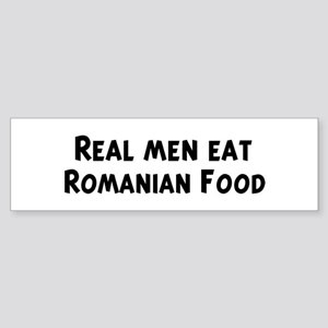 Men eat Romanian Food Bumper Sticker
