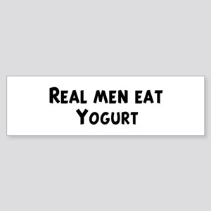 Men eat Yogurt Bumper Sticker