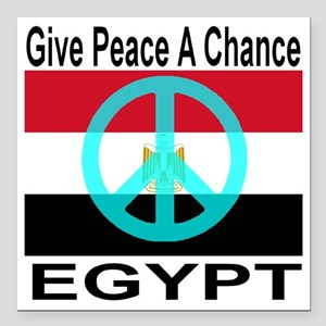 "Egypt Give Peace A Chanc Square Car Magnet 3"" x 3"""