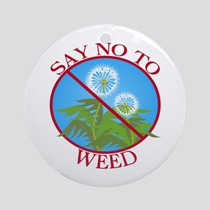 Say No To Weed Dandelion Ornament (Round)