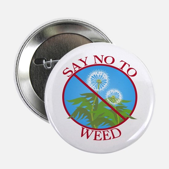 Say No To Weed Dandelion Button