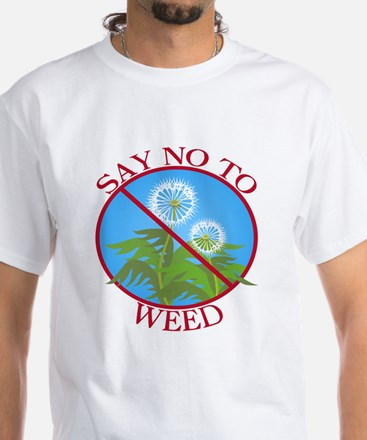 Say No To Weed Dandelion White T-Shirt